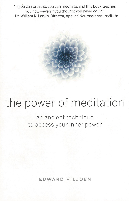 The power of meditation an ancient technique to access your inner the power of meditation an ancient technique to access your inner power edward viljoen 9780399162619 amazon books fandeluxe Images