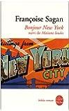 Bonjour New York Et Autres Textes (Ldp Bibl Romans)
