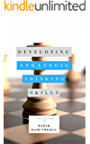 Developing Strategic Thinking Skills: A Practical Guide