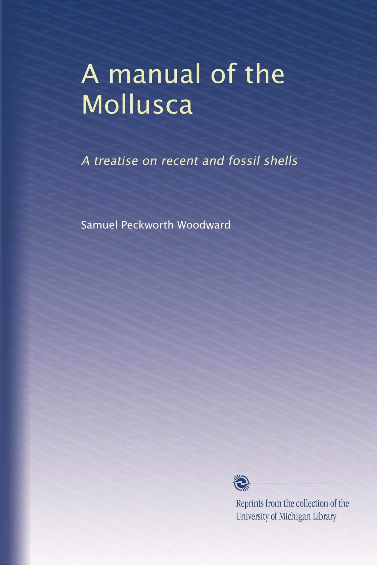 Download A manual of the Mollusca: A treatise on recent and fossil shells ebook