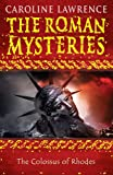 The Roman Mysteries: The Colossus of Rhodes: Book 9