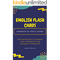 English Flash Cards: Hundreds of Useful Words with Definitions to Upgrade your Intermediate and Advanced Vocabulary