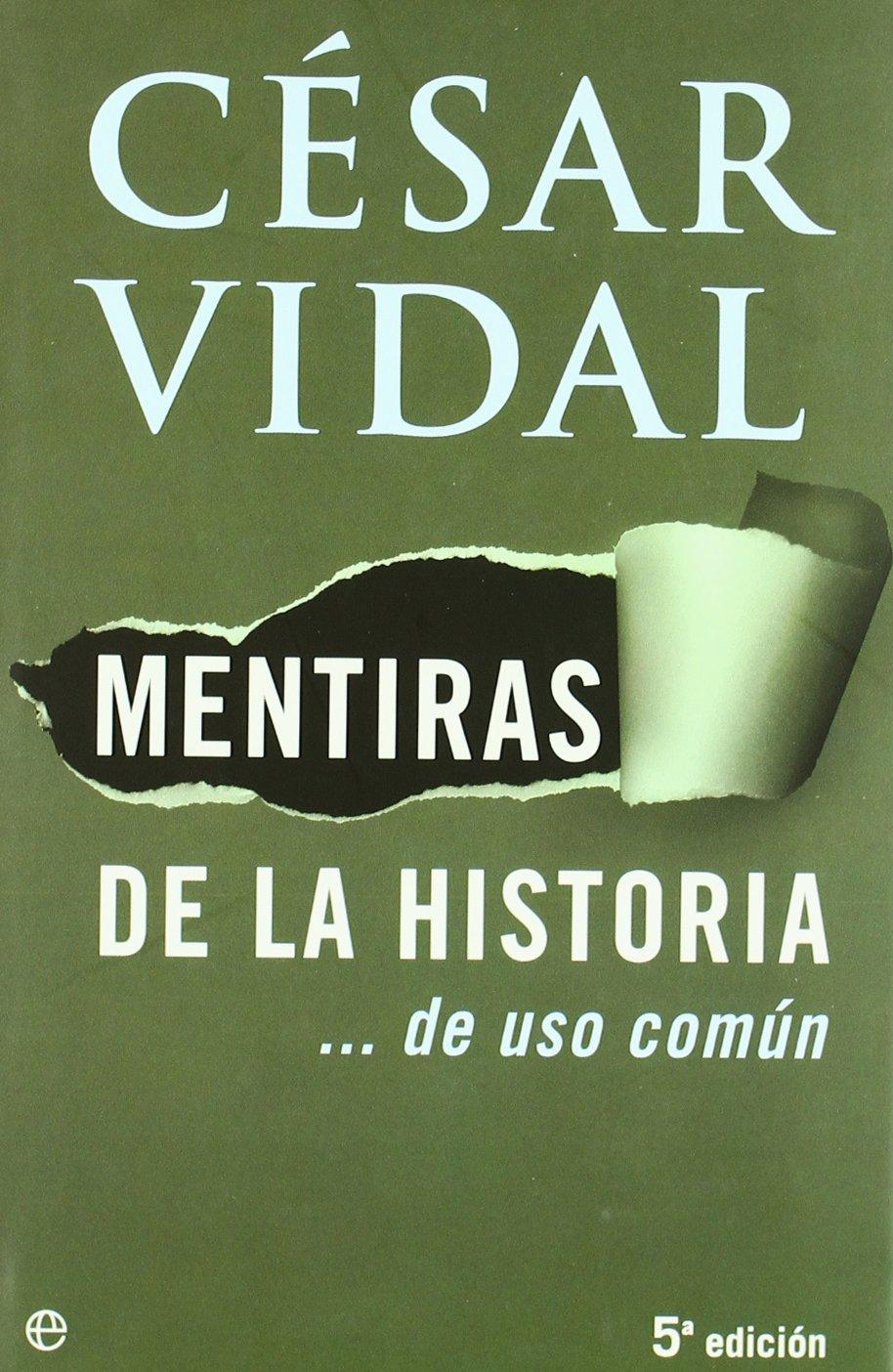 Mentiras de la historia ... de uso comun: Amazon.es: Vidal, Cesar: Libros