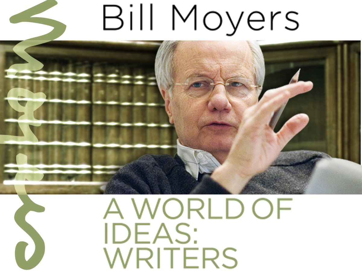 Bill Moyers: A World Of Ideas  Writers Season 1