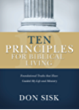 Ten Principles for Biblical Living: Foundational Truths that Have Guided My Life and Ministry