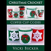 Coffee Cup Cozies (Christmas Crochet Book 1) (English Edition)