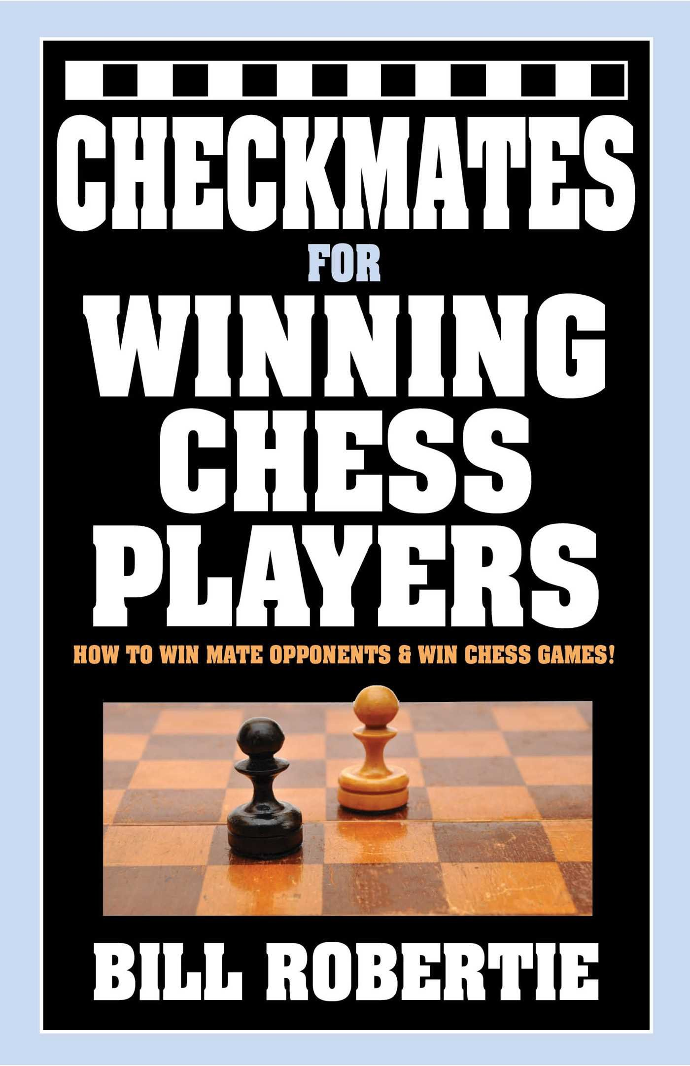 Checkmates For Winning Chess Players Bill Robertie 9781580423700 Checkmate Light Box Wiring Diagram Books