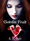 Goblin Fruit (Gobbled Book 1)