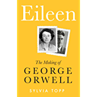 Eileen: The Making of George Orwell (English Edition)