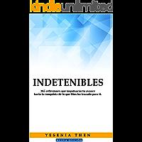 Indetenibles: 365 Reflexiones sólo para Indetenibles