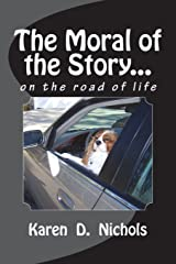 The Moral of the Story: on the road of life Paperback