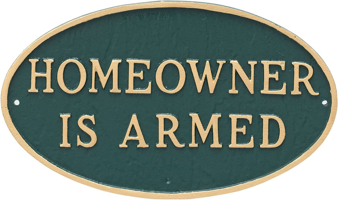 """Montague Metal Products Oval Homeowner is Armed Statement Plaque Sign, Hunter Green with Gold Letter, 6"""" x 10"""""""