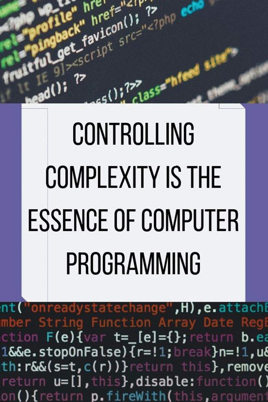Controlling complexity is the essence of computer