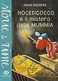 Nocedicocco e il mistero della mummia. Ediz. illustrata