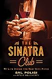 The Sinatra Club: My Life Inside the New York Mafia