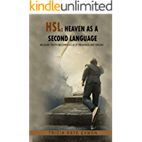 HSL: Heaven as a Second Language: Because Truth Becomes a Lie if Meanings Are Wrong