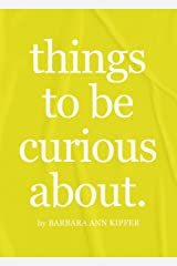 things to be curious about: a commonplace book Kindle Edition