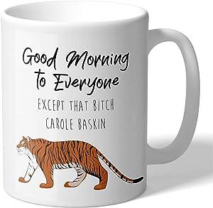 MugBros Tiger King Carole Baskin Good Morning Everyone 11 Ounce Novelty Coffee Mug