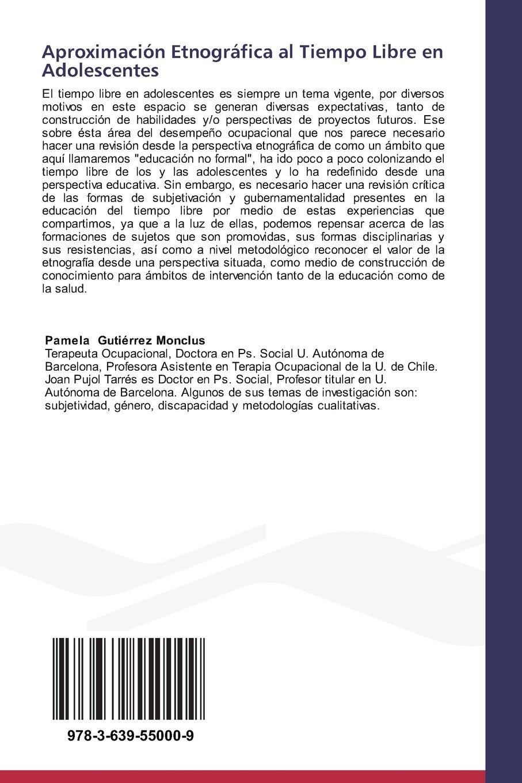 Aproximación Etnográfica al Tiempo Libre en Adolescentes: Discursos y prácticas de subjetividad y gubernamentalidad en la educación no formal (Spanish ...