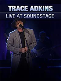 Trace Adkins – Live at Soundstage
