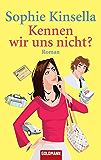 Kennen wir uns nicht?: Roman