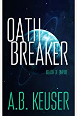 Oath Breaker (Death of Empire Book 1) Kindle Edition