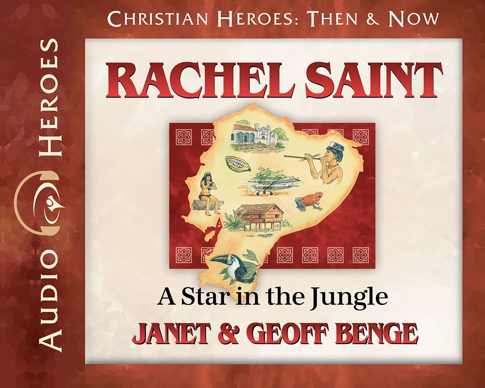Rachel Saint Audiobook: A Star in the Jungle (Christian Heroes: Then & Now)