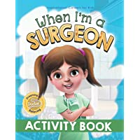When I'm a Surgeon Activity Book: Dreaming is Believing: Doctor: 2