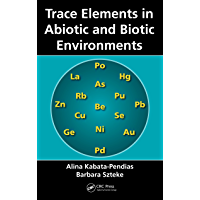 Trace Elements in Abiotic and Biotic Environments (English Edition)