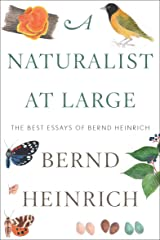 A Naturalist at Large: The Best Essays of Bernd Heinrich Kindle Edition