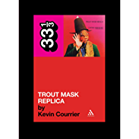 Captain Beefheart's Trout Mask Replica (33 1/3 Book 44) book cover