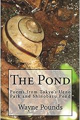 The Pond: Poems from Ueno Park and Shinobazu Pond Paperback