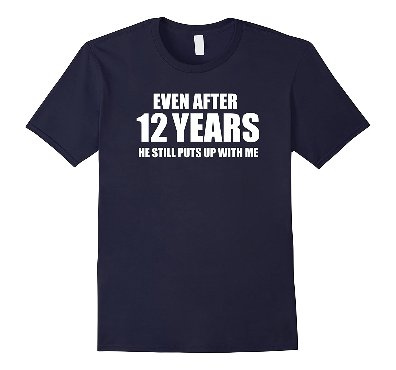 12 Year Anniversary Shirt  Funny Relationship Gifts for Her-BN