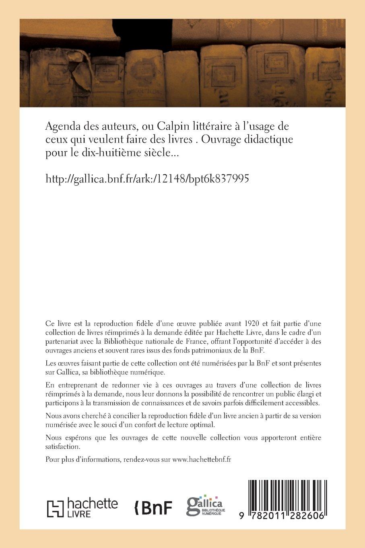 Agenda Des Auteurs, Ou Calpin Littéraire À lUsage de Ceux ...