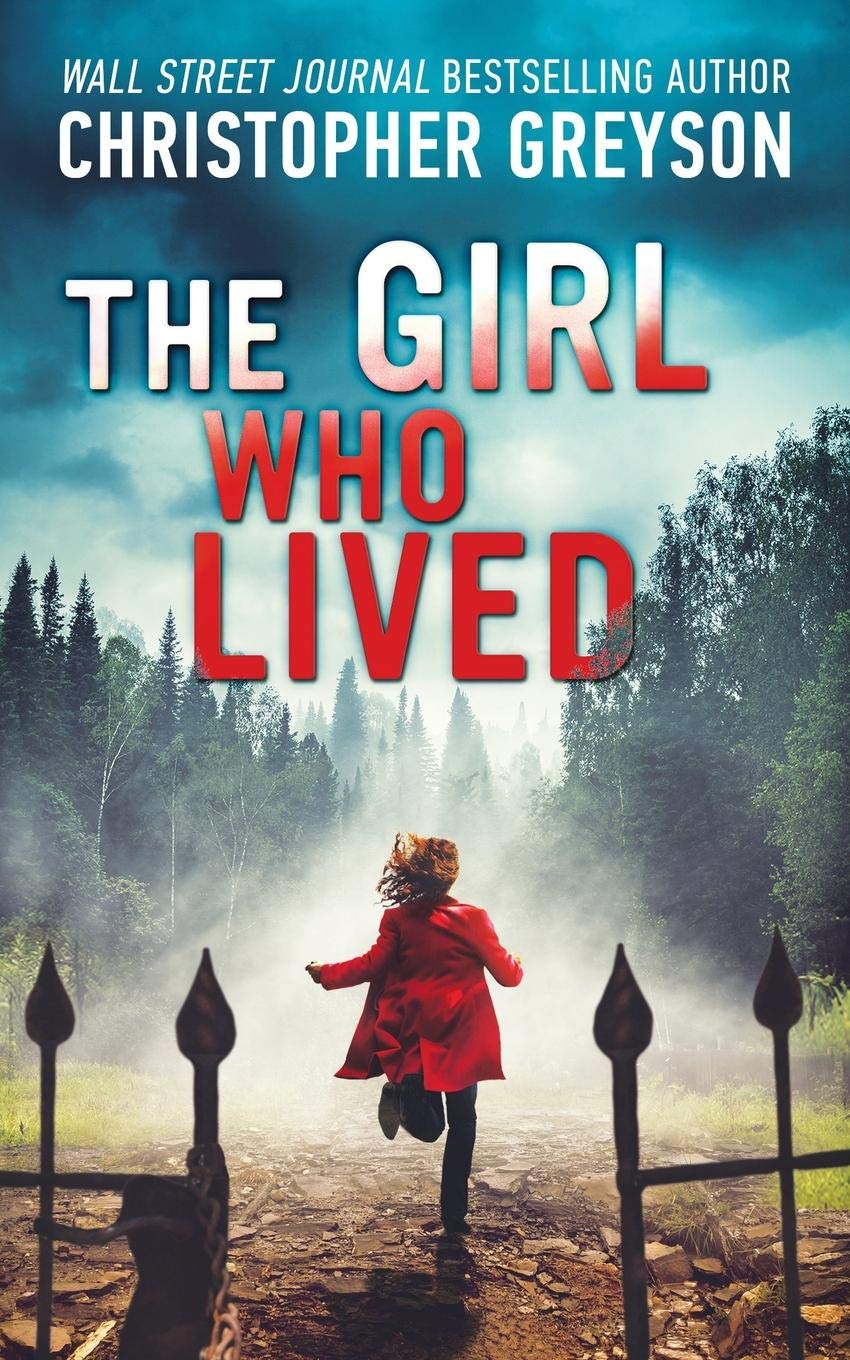 The Girl Who Lived: A Thrilling Suspense Novel by Greyson Media Associates