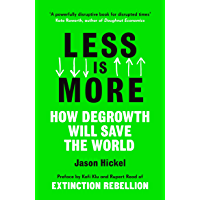 Less is More: How Degrowth Will Save the World (English Edition)