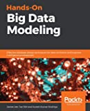 Hands-On Big Data Modeling: Effective database design techniques for data architects and business intelligence professionals
