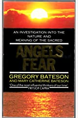 Angels Fear: Investigation into the Nature and Meaning of the Sacred Paperback
