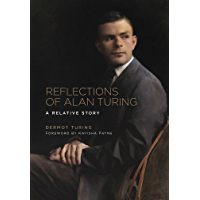 Reflections of Alan Turing: A Relative Story