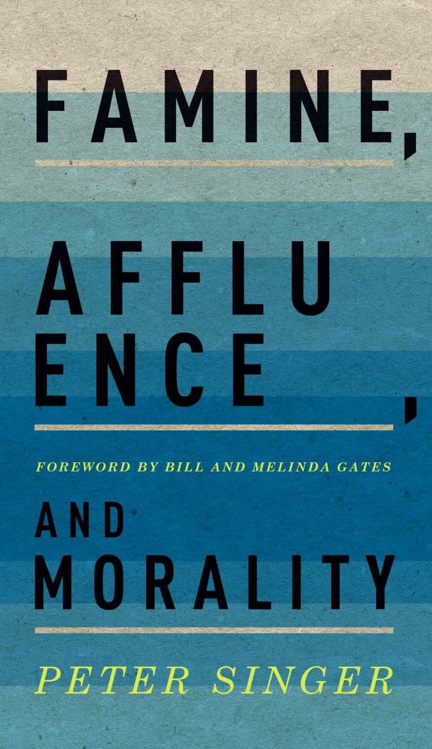Famine, Affluence, and Morality: Amazon.co.uk: Peter Singer, Bill ...