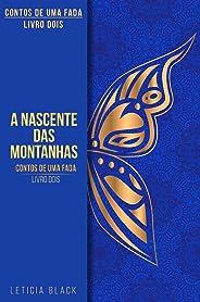 Contos de Uma Fada: A Nascente das Montanhas (Contos de Um fada Livro 2)