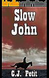 Slow John (English Edition)