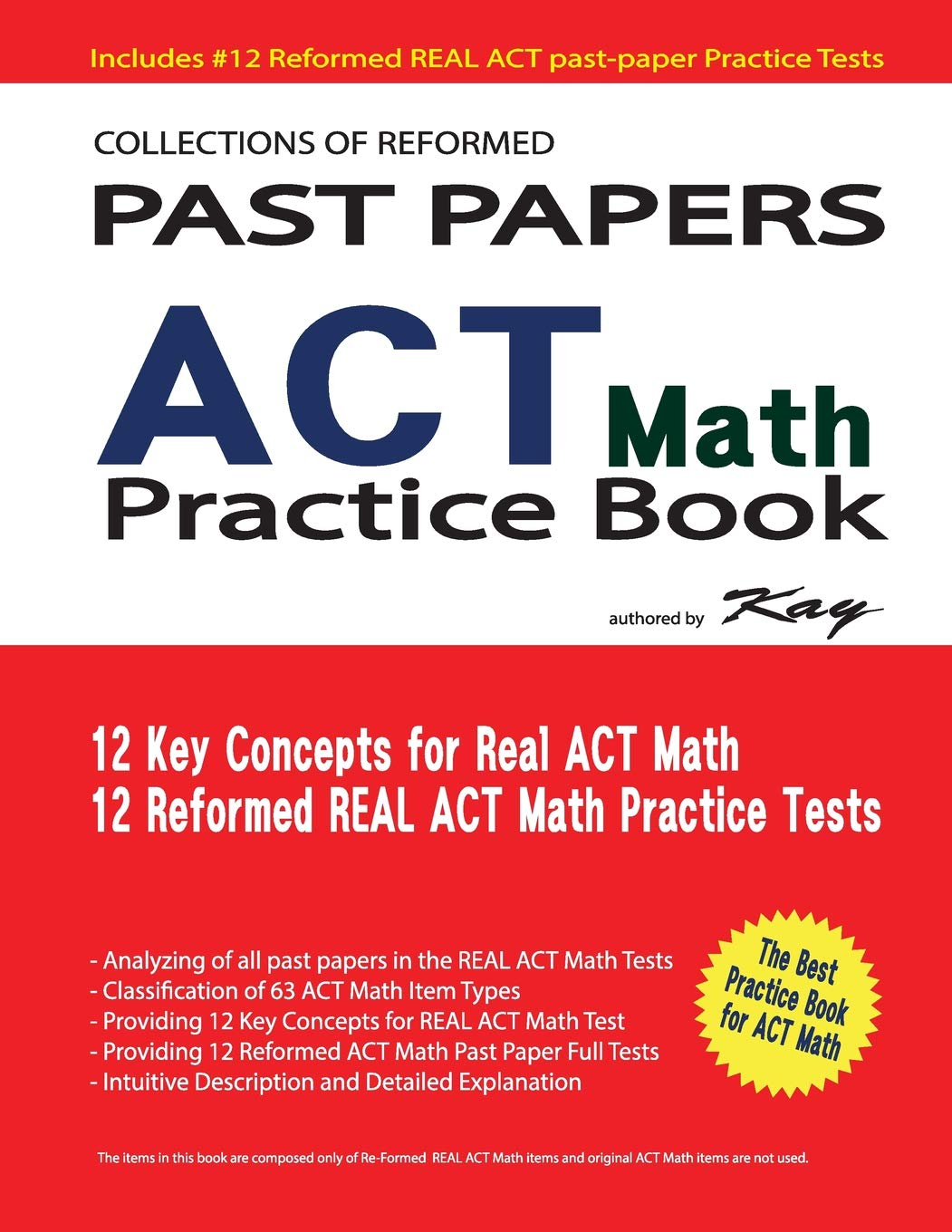 Read Online Collections of Reformed Past papers of ACT Math Practice Book: 12 Full reformed Real ACT Past Paper Test ebook