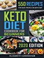 Keto Diet Cookbook For Beginners: 550 Recipes For Busy People on Keto Diet (Keto Diet for Beginners)
