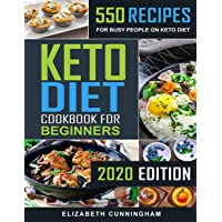 Keto Diet Cookbook For Beginners: 550 Recipes For Busy People on Keto Diet: 1