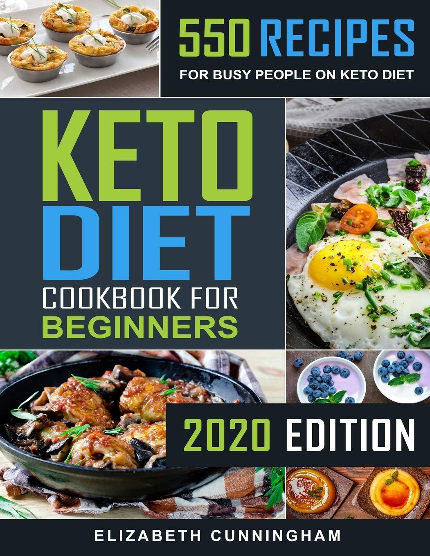 Keto Diet Cookbook For Beginners: 550 Recipes For Busy People on Keto Diet (Keto Diet for Beginners) pdf epub