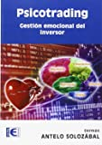 Psicotrading. Gestion Emocional Del Inve