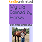 My Life Defined by Horses