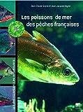 Les Poissons de mer des pêches françaises