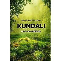 Kundali: La ciudad perdida (Infantil (a partir de 8 años)) (Spanish Edition)